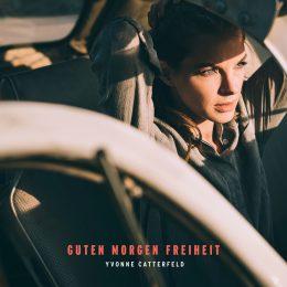 Yvonne Catterfeld «Guten Morgen Freiheit»: Album der Woche